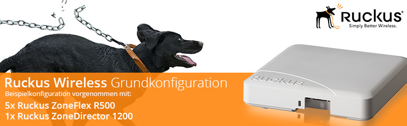 """Grundkonfiguration eines """"Ruckus Wireless"""" ZoneDirector mit R500 Access Points"""