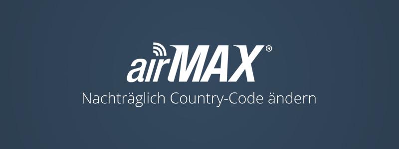 airMAX: Nachträglich den Country-Code ändern